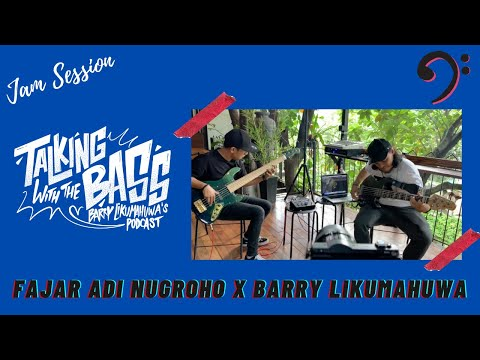 Fajar Adi Nugroho x Barry Likumahuwa // Talking with The Bass - Spontaneous JAM SESSION