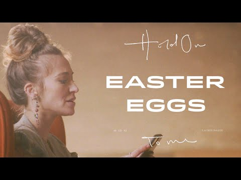 "Lauren Daigle - Easter Eggs from ""Hold On To Me"""