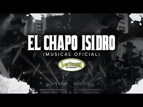 El Chapo Isidro – Los Tucanes De Tijuana (Musical Oficial)