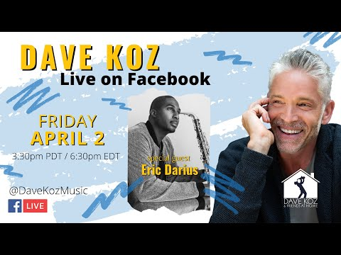 Dave Koz & Eric Darius Livestream playing requests and more!