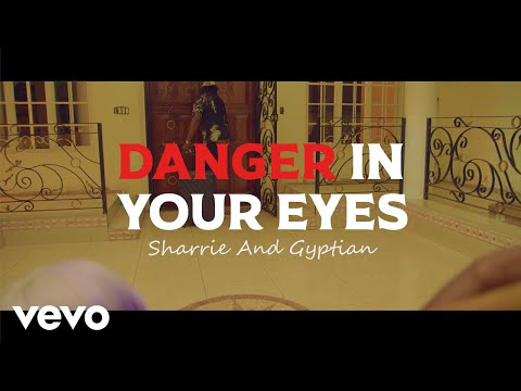 Gyptian, Sharrie - Danger In Your Eyes (Official Music Video)