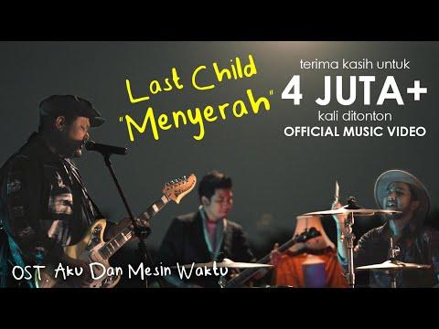 Last Child – Menyerah (OST. Aku Dan Mesin Waktu)