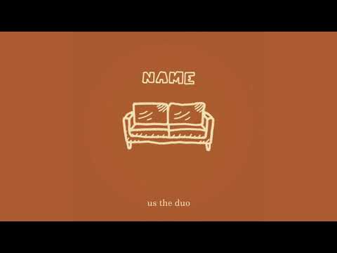 Name - Us The Duo (a Justin Bieber ft. Tori Kelly cover)
