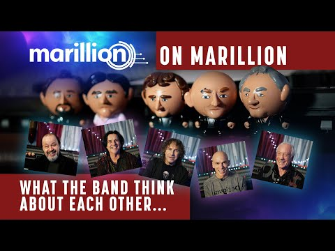 Marillion talk about Marillion - What the band think about each other