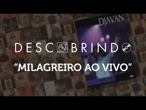 "Descobrindo: Djavan ""Milagreiro (Ao Vivo)"""