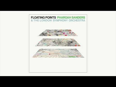 Floating Points, Pharoah Sanders & The London Symphony Orchestra - Promises [Full Album]