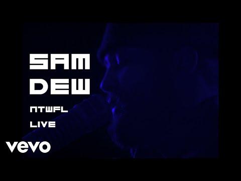 Sam Dew - NTWFL (Live)