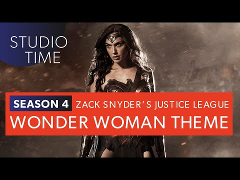 NEW WONDER WOMAN THEME | Zack Snyder's Justice League [Studio Time: S4E6]
