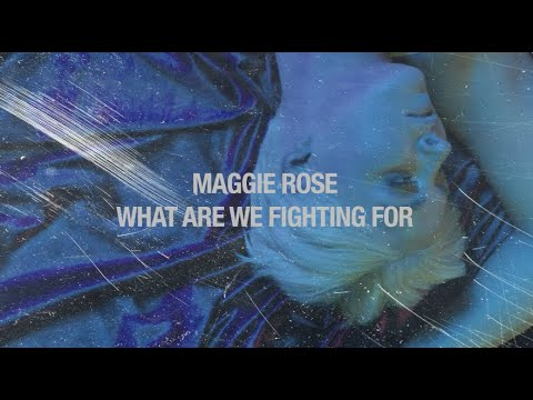 """Maggie Rose - """"What Are We Fighting For"""" (Official Lyric Video)"""