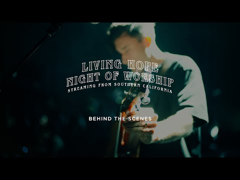 Behind the Scenes @ The Living Hope Night Of Worship