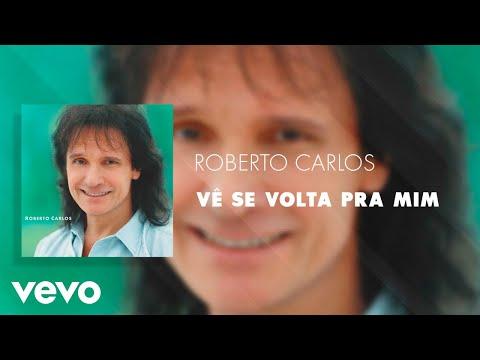Roberto Carlos - Vê Se Volta pra Mim (Áudio Oficial)