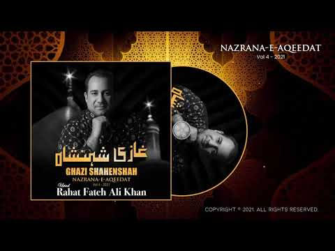 Ghazi Shahenshah - Nazrana-e-Aqeedat - Vol 4 - 2021 - Ustad Rahat Fateh Ali Khan