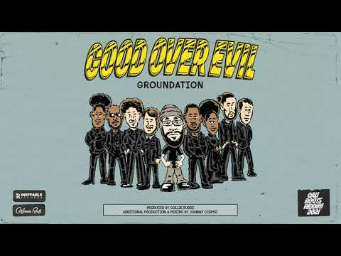 Groundation - 'Good Over Evil' | Cali Roots Riddim 2021 (Produced by Collie Buddz)