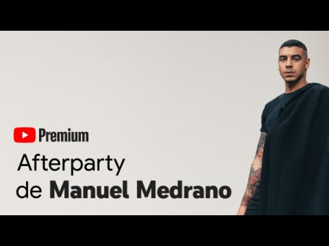 [LIVE] Manuel Medrano YouTube Premium Afterparty