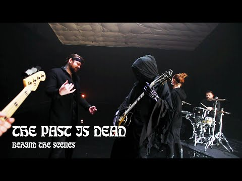The Past is Dead | Behind The Scenes