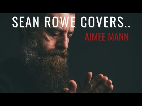 "Sean Rowe - ""Save Me"" by Aimee Mann"