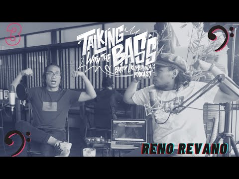 Talking with The Bass Eps. 3: Reno Revano // Barry Likumahuwa's Podcast