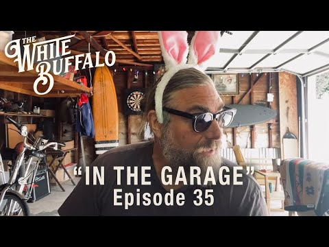The White Buffalo - I Believe - In The Garage: Episode 35