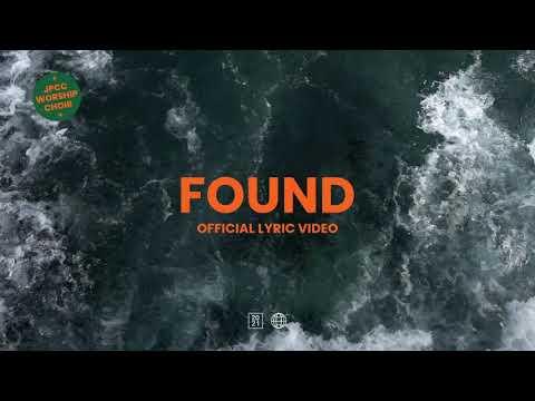 Found (Official Lyric Video) - JPCC Worship Choir