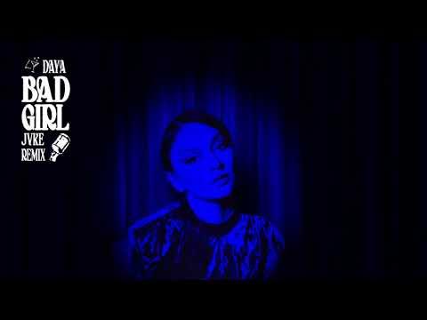 Daya - Bad Girl (JVKE Remix)