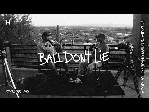 BALL DON'T LIE w/ Johnny Manziel - episode two