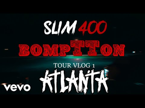 Slim 400 - BompTTon in ATL Pt.1