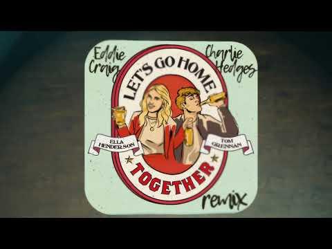 Ella Henderson x Tom Grennan - Let's Go Home Together (Eddie Craig x Charlie Hedges Remix)