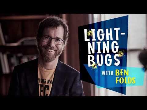 Lightnings Bugs: Conversations with Ben Folds - Episode 1 Sneak Peek