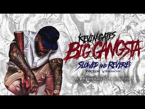 Kevin Gates - Big Gangsta (Slowed and Reverb TikTok Version) [Official Audio]