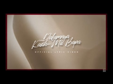 Dalamnya Kasih-Mu Bapa (Official Lyric Video) - JPCC Worship (Acoustic Version)