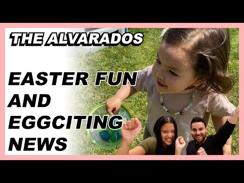 Easter Fun and Eggciting News - The Alvarados