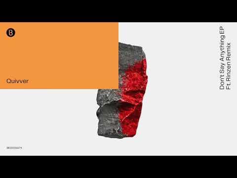 Quivver - Don't Say Anything  (Rinzen Remix)