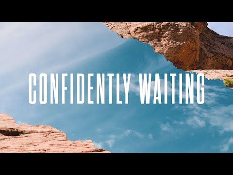 Confidently Waiting - Official Lyric Video | New Wine
