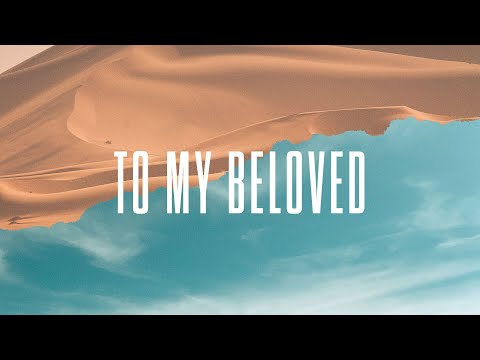 To My Beloved - Official Lyric Video |  New Wine