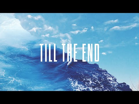 Till The End - Official Lyric Video | New Wine