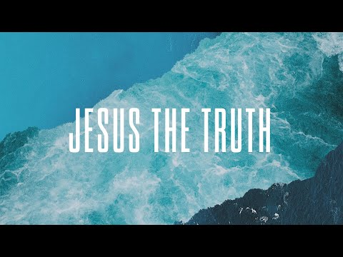 Jesus The Truth - Official Lyric Video | New Wine