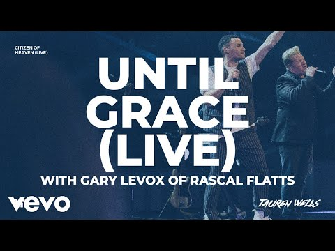 Tauren Wells, Gary LeVox - Until Grace (Live)