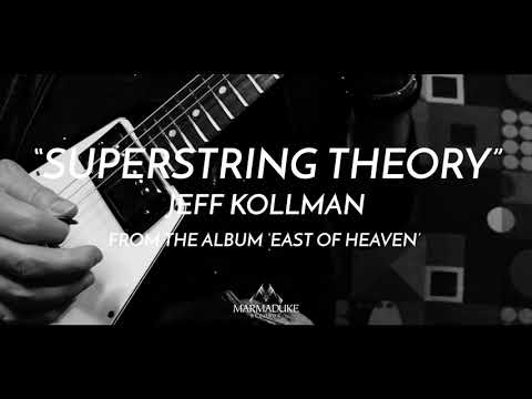 JEFF KOLLMAN - Superstring Theory [official video] | East of Heaven (2021)