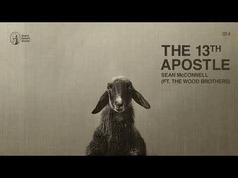 """Sean McConnell """"The 13th Apostle"""" (feat. The Wood Brothers)"""
