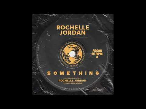 Rochelle Jordan - SOMETHING