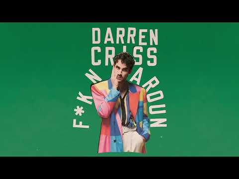 Darren Criss - F*KN AROUND (Official Audio)
