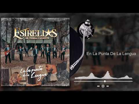 Estrellas De Tierra Caliente - En La Punta De La Lengua (Audio)