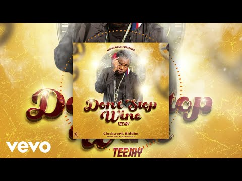 Teejay - Don't Stop Whine (Official Audio)