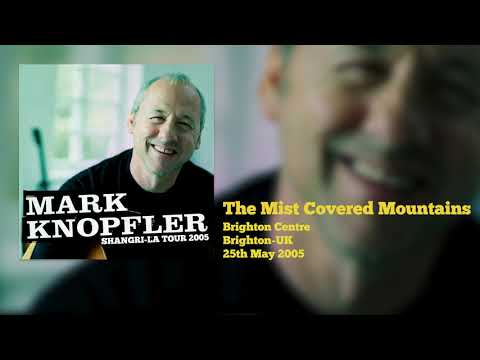 Mark Knopfler - The Mist Covered Mountains (Live, Shangri-La Tour 2005)