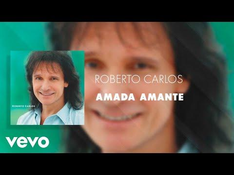 Roberto Carlos - Amada Amante (Áudio Oficial)