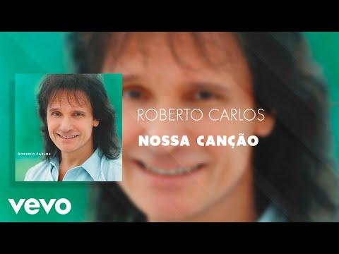 Roberto Carlos - Nossa Canção (Áudio Oficial)