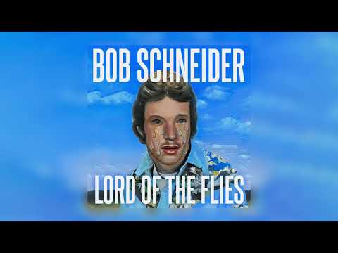 Bob Schneider - Lord Of the Flies (Art Track)