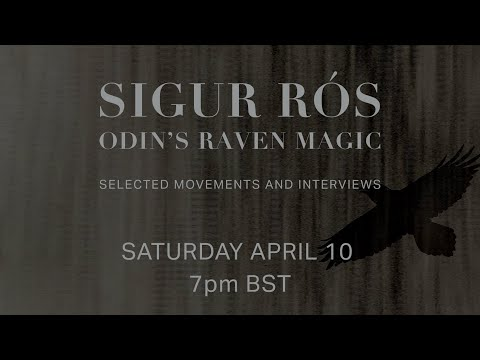 Sigur Rós - Odin's Raven Magic. Selected Movements & Interviews