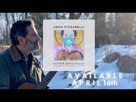 John Pizzarelli - Better Days Ahead (Album Trailer)