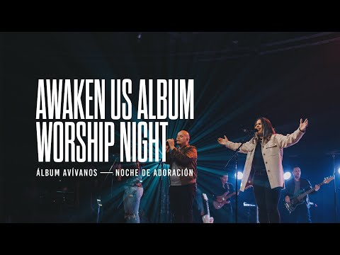 AWAKEN US Album Release Worship Night / AVÍVANOS Álbum Noche De Adoración